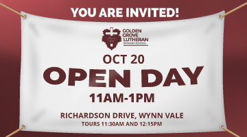 Join us at Golden Grove Lutheran Primary School for our Open Day on the 20th October from 11am until 1pm. We are located on Richardson Drive in Wynn Vale South Australia. For more information contact our school on 8282 6000.
